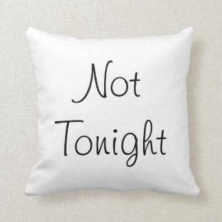 Tonight or Not tonight? Throw Pillow