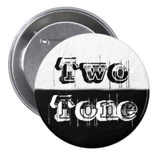 Tono dos - blanco y negro pin redondo de 3 pulgadas