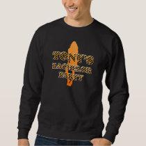 Tony's Bachelor Party Sweatshirt