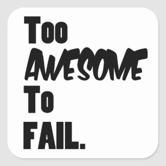 Too Awesome To Fail Stickers