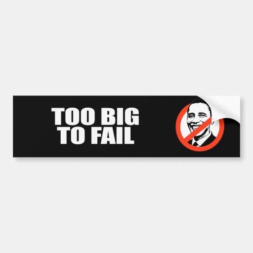 TOO BIG TO FAIL 2 CAR BUMPER STICKER