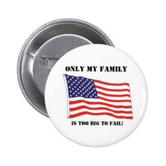 Too big to fail! 2 inch round button