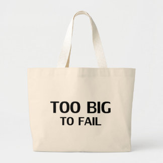 Too Big To Fail Canvas Bags