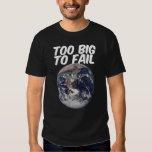 TOO BIG TO FAIL - EARTH T SHIRT