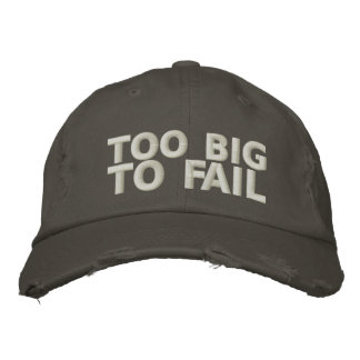 Too Big To Fail Embroidered Baseball Hat