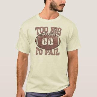Too Big to Fail Football Gear T-Shirt