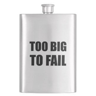 Too Big To Fail Funny Flask