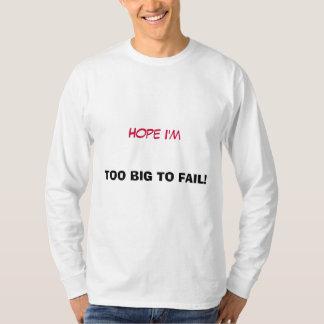 TOO BIG TO FAIL! - T-Shirt