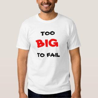 Too big to fail ! tee shirt