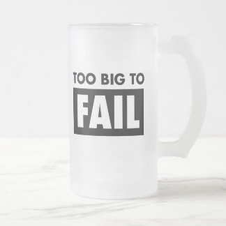 Too Big to Fail Toasting Mug