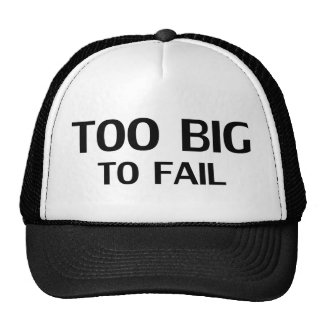 Too Big To Fail Trucker Hat