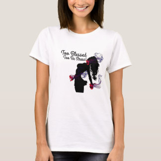 Too Blessed T-Shirt