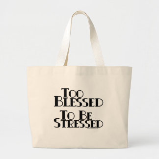 Too Blessed to be Stressed Tote Bags