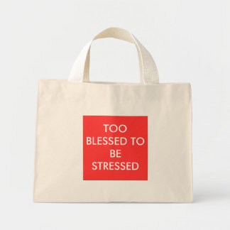 TOO BLESSED TO BE STRESSED CANVAS BAGS