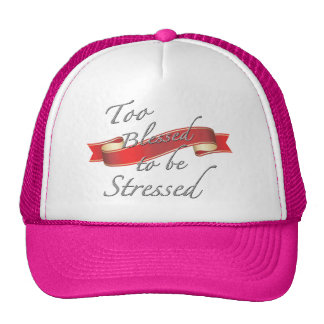 too blessed to be stressed hat design