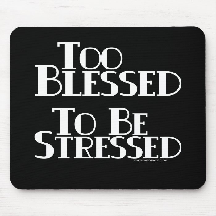 Too Blessed to be Stressed Mouse Pad