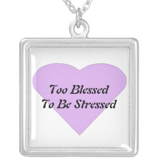 Too Blessed to be Stressed Necklace
