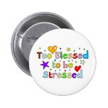 Too Blessed to be Stressed Pin