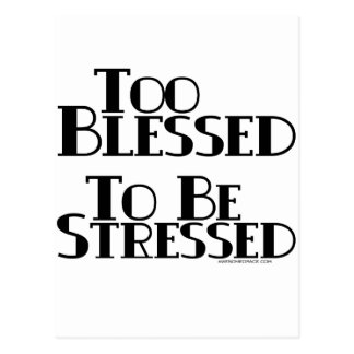 Too Blessed to be Stressed Postcard