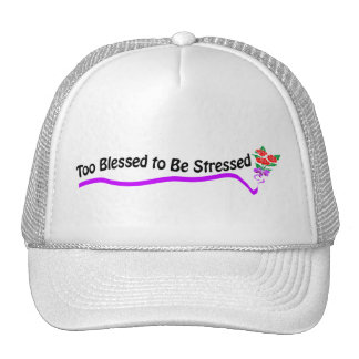 Too Blessed to be Stressed Trucker Hat