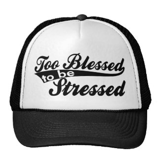 Too Blessed To Be Stressed Trucker Hat Design.
