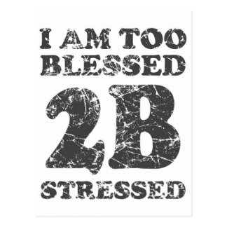 Too Blessed to be Stressed - weathered design Postcard