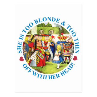 TOO BLONDE & TOO THIN - OFF WITH HER HEAD! POSTCARD