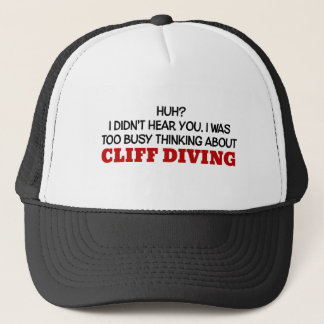 Too Busy Thinking About Cliff Diving Trucker Hat
