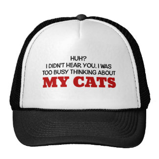 Too Busy Thinking About My Cats Trucker Hat