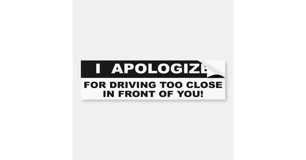 Too close bumper sticker zazzle com