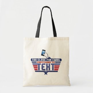 Too Close for Text Tote Bag