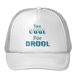 Too Cool For Drool Mesh Hats