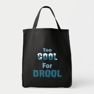 Too Cool For Drool Tote Bags