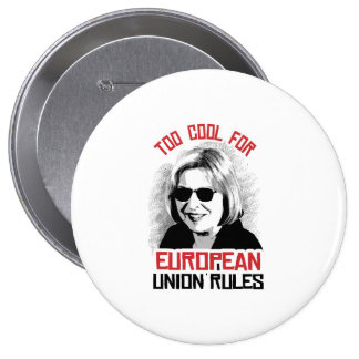 Too Cool for European Union Rules - Button