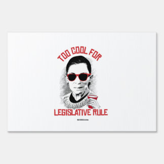 Too Cool for Legislative Rule Lawn Signs