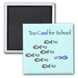 Too Cool for School - Fish Magnet