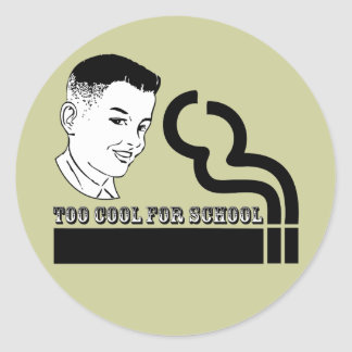 Too Cool For School Round Stickers