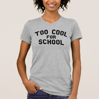 Too Cool For School T-Shirt Tumblr