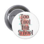 Too Cool Pinback Button