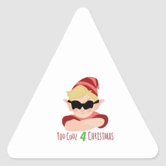 Too Cool Triangle Sticker