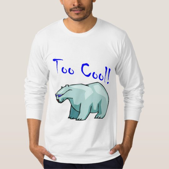Too Cool! T-Shirt