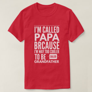Too cool to be called Grandfather T-Shirt