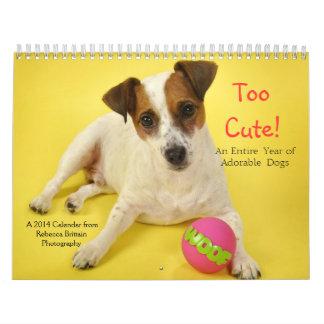 Too Cute! 2014 Dog Lover's Calendar