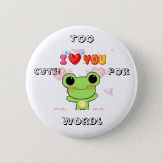 Too cute! for words pinback button