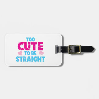 Too cute to be STRAIGHT! distressed cute version Tag For Bags