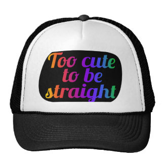 TOO cute to be straight Trucker Hat