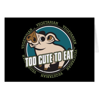 Too Cute to Eat Pig Card