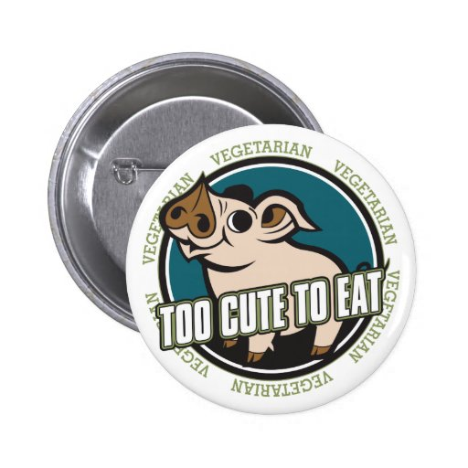 Too Cute to Eat Pig Pinback Button