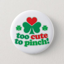 Too Cute To Pinch Button