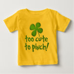 Too Cute To Pinch! Infant/Toddler T Shirt